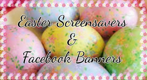 Easter Screensavers and Facebook Banners