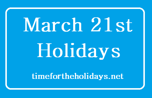 march 21st holidays
