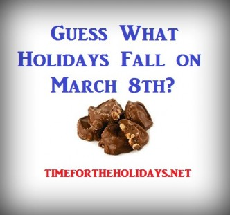 what holidays are on march 8th?