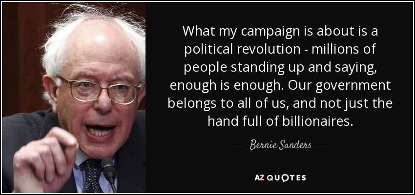 quote-what-my-campaign-is-about-is-a-political-revolution-millions-of-people-standing-up-and-bernie-sanders-137-66-80