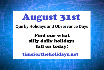 august 31 holidays and observances